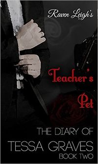 The Diary of Tessa Graves: Teacher's Pet eBook Cover, written by Raven Leigh