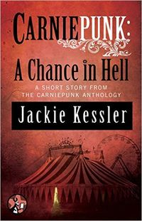 Carniepunk: A Chance in Hell eBook Cover, written by Jackie Kessler