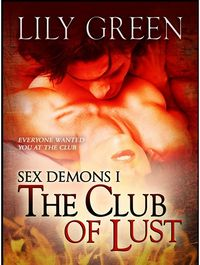 The Club of Lust: Sex Demons 1 eBook Cover, written by Lily Green
