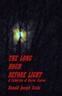 The Long Hour Before Light Book Cover, written by Ronald Joseph Scala