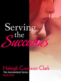 Serving the Succubus eBook Cover, written by Haleigh Cookson Clark
