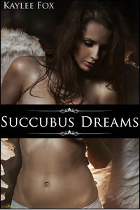 Succubus Dreams eBook Cover, written by Kaylee Fox