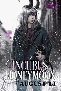 Incubus Honeymoon eBook Cover, written by August Li