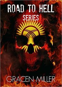 Road to Hell: Books 1-4 eBook Cover, written by Gracen Miller