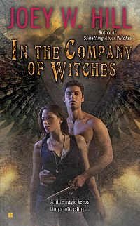 In the Company of Witches Book Cover, written by Joey W. Hill