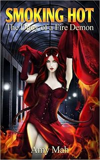 Smoking Hot: The Diary of a Fire Demon eBook Cover, written by Amy Mah