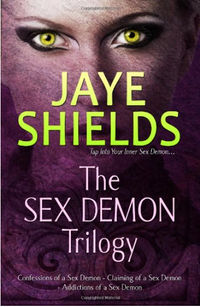 The Sex Demon Trilogy Book Cover, written by Jaye Shields