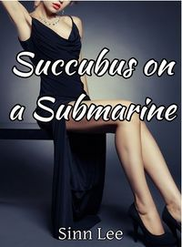 Succubus on a Submarine eBook Cover, written by Sinn Lee
