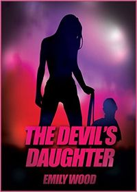 The Devil's Daughter eBook Cover, written by Emily Wood