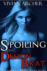 Spoiling the Demon Brat eBook Cover, written by Vivian Archer