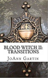 Blood Witch II: Transitions Book Cover, written by JoAnn Gartin