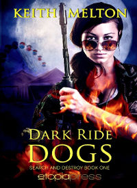 Dark Ride Dogs Book Cover, written by Keith Melton