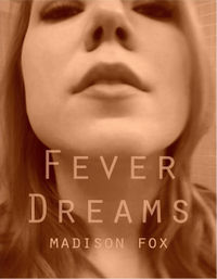 Fever Dreams eBook Cover, written by Madison Fox