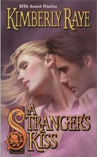 A Stranger's Kiss eBook Cover, written by Kimberly Raye