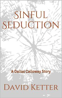 Sinful Seduction: A Dallas Calloway Story eBook Cover, written by David Ketter and Samantha Evans