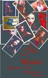 The Hidden-Episode Four eBook Cover, written by C. R. Myers