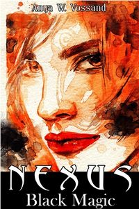 NNexus: Black Magic eBook Cover, written by Anya W. Vossand