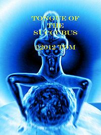 Tongue of the Succubus eBook Cover, written by Tom A. Schafer
