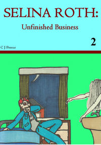 Selina Roth: Unfinished Business eBook Cover, written by Christopher Preece