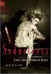 Seductress: Erotic Tales of Immortal Desire Book Cover, edited by D. L. King