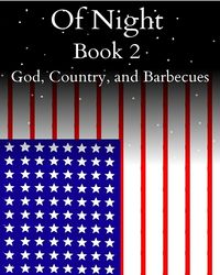 Of Night Book 2: God, Country, and Barbecues eBook Cover, written by Trisdan Leyson