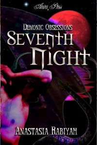 Demonic Obsessions: Seventh Night eBook Cover, written by Anastasia Rabiyah
