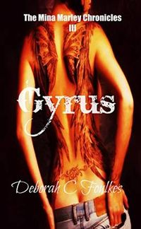 The Mina Marley Chronicles III: Gyrus eBook Cover, written by Deborah C. Foulkes