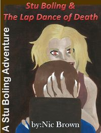 Stu Boling and the Lap Dance of Death eBook Cover, written by Nic Brown