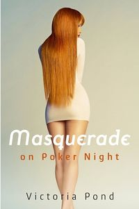 Masquerade on Poker Night eBook Cover, written by Victoria Pond