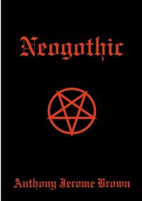 Neogothic eBook Cover, written by Anthony Jerome Brown