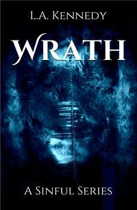 Wrath: A Sinful Series eBook Cover, written by L.A. Kennedy