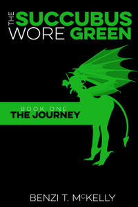 The Succubus Wore Green: Book One: The Journey eBook Cover, written by Benzi T. McKelly