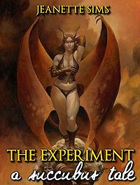 The Experiment: A Succubus Tale eBook Cover, written by Jeanette Sims