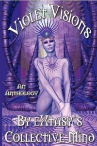 Violet Visions Book Cover, written by eXtasy's Collective Mind