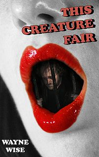 This Creature Fair eBook Cover, written by Wayne Wise