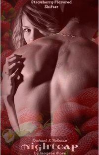 Nightcap: Strawberry Flavored Shifter eBook Cover, written by Imogene More