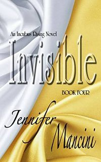 Invisible eBook Cover, written by Jennifer Mancini