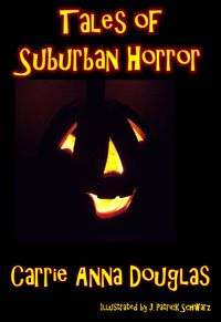 Tales of Suburban Horror eBook Cover, written by CarrieAnna Douglas