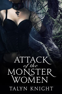 Attack of the Monster Women eBook Cover, written by Talyn Knight