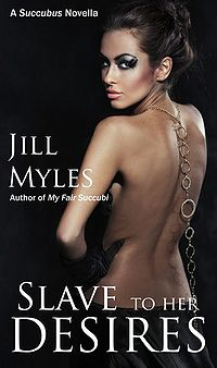 Slave To Her Desires eBook Cover, written by Jill Myles