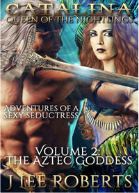 Catalina, Queen of the Nightlings: The Aztec Goddess eBook Cover, written by J. Lee Roberts