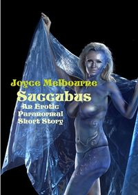 Succubus eBook Cover, written by Joyce Melbourne