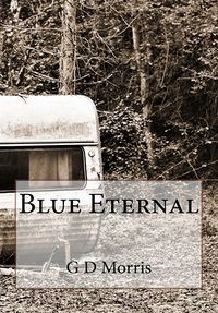 Blue Eternal eBook Cover, written by G D Morris