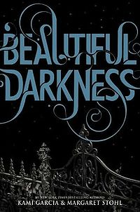 Beautiful Darkness Book Cover, written by Kami Garcia and Margaret Stohl