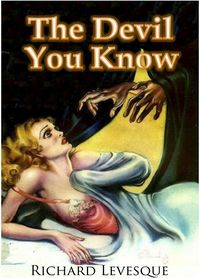 The Devil You Know Cover, written by Richard Levesque