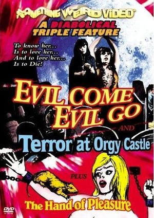 DVD box cover for the three movie set: Evil Come Evil Go. Terror at Orgy Castle and The Hand of Pleasure