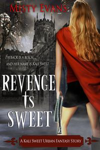 Revenge Is Sweet Book Cover, written by Misty Evans