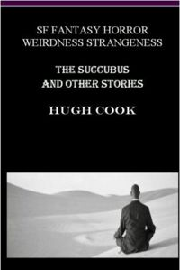 The Succubus and Other Short Stories Book Cover, written by Hugh Cook