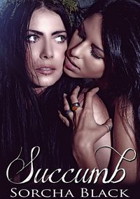Succumb eBook Cover, written by Sorcha Black