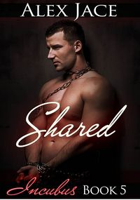 Shared eBook Cover, written by Alex Jace